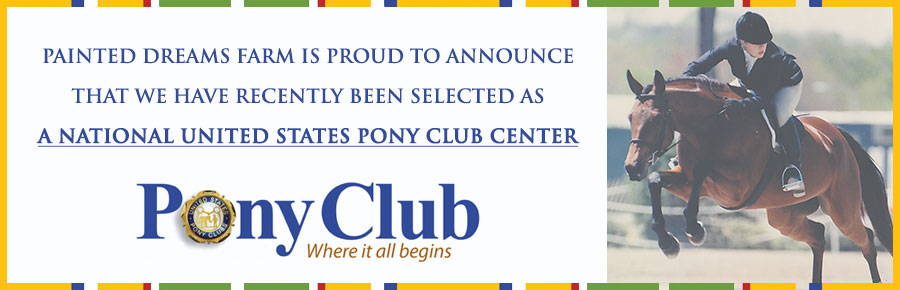 Painted Dreams Farm is now a National US Pony Club Center